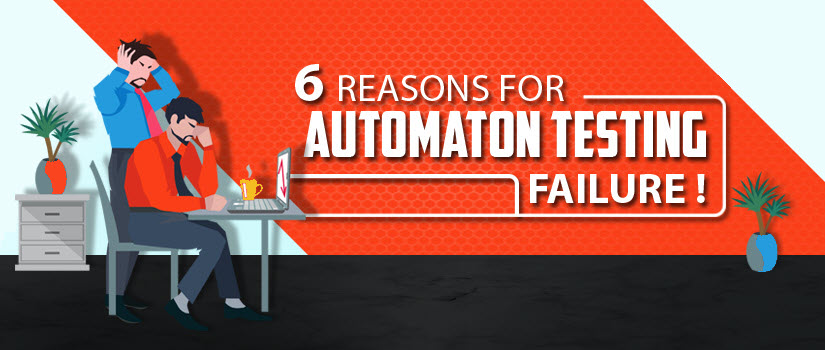 6-Reasons-why-Test-Automaton-Can-Fail-Miserably1